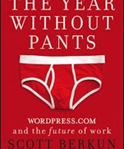 New Book: The Year Without Pants: WordPress.com and the Future of Work